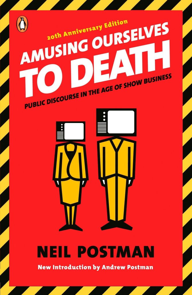Book cover of Amusing Ourselves to Death by Neil Postman